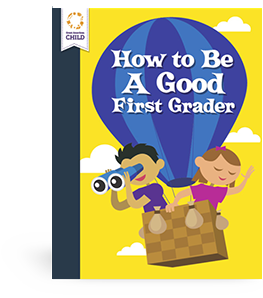How to Be a Good 1st Grader